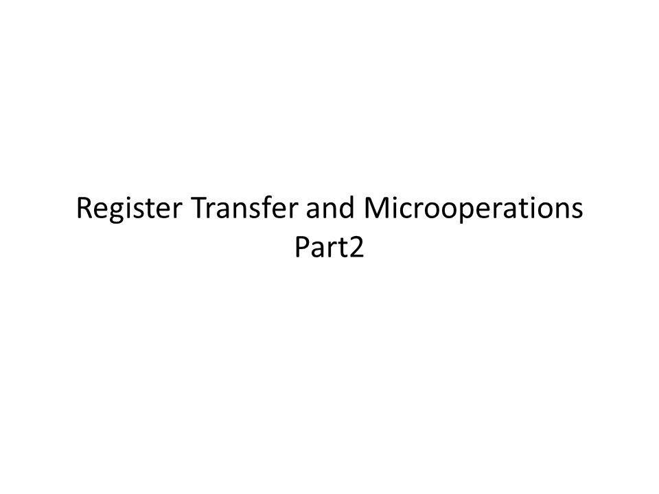 Register Transfer and Microoperations Part2