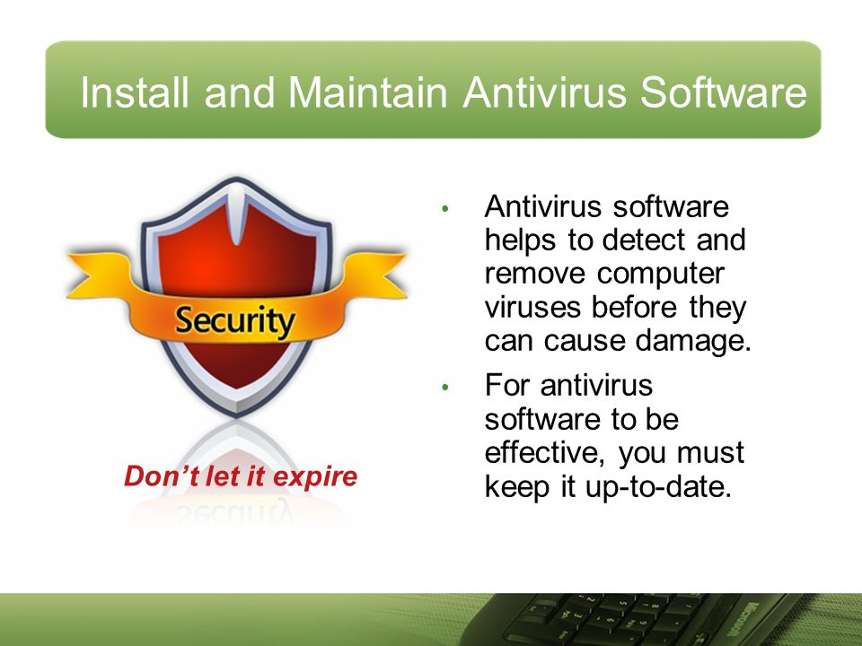 Install and Maintain Antivirus Software