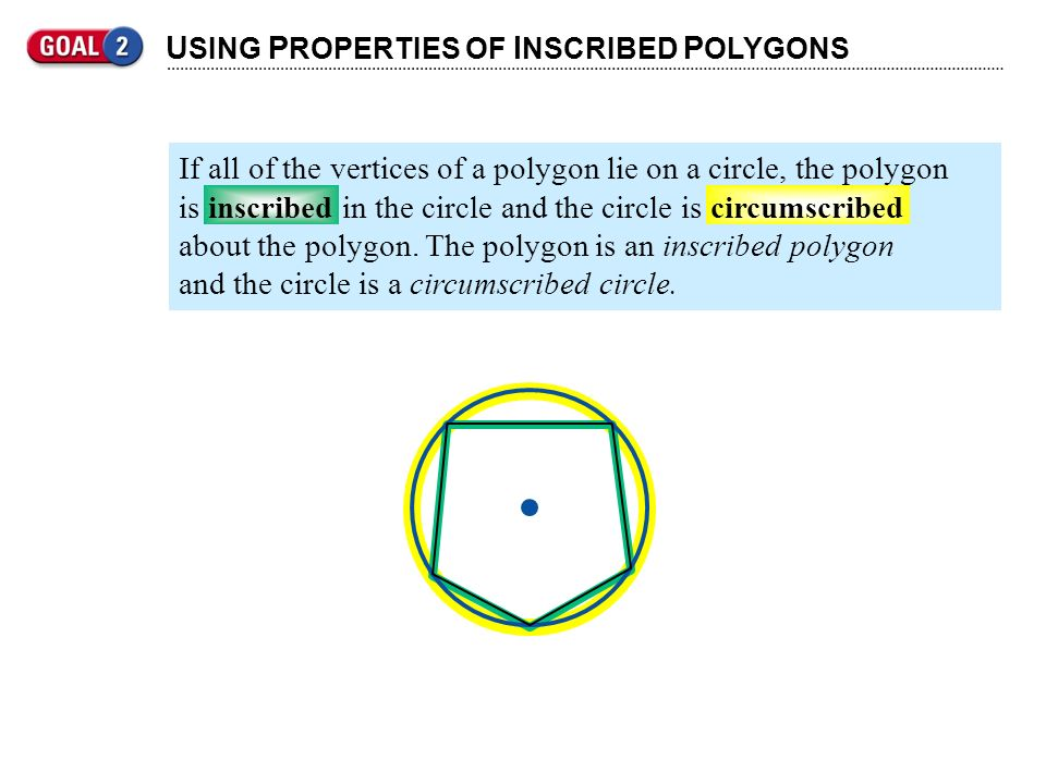 USING PROPERTIES OF INSCRIBED POLYGONS