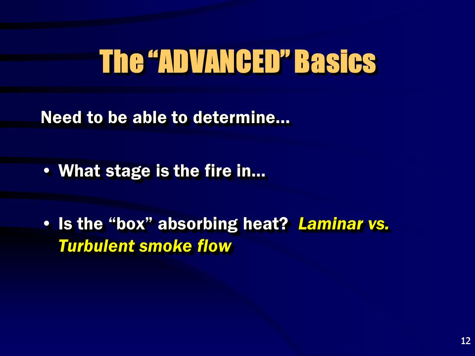 The ADVANCED Basics Need to be able to determine...