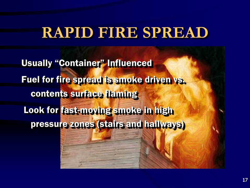RAPID FIRE SPREAD Usually Container Influenced