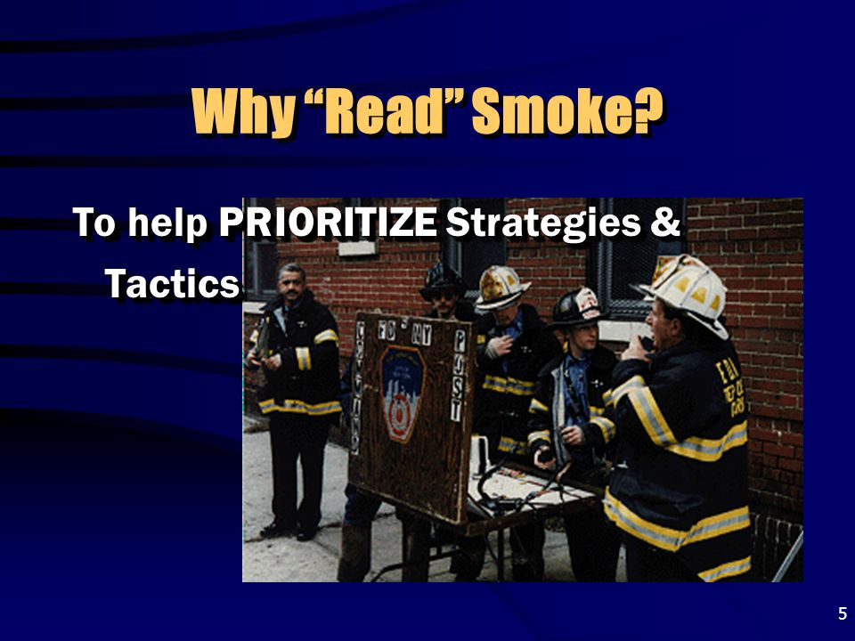 Why Read Smoke To help PRIORITIZE Strategies & Tactics