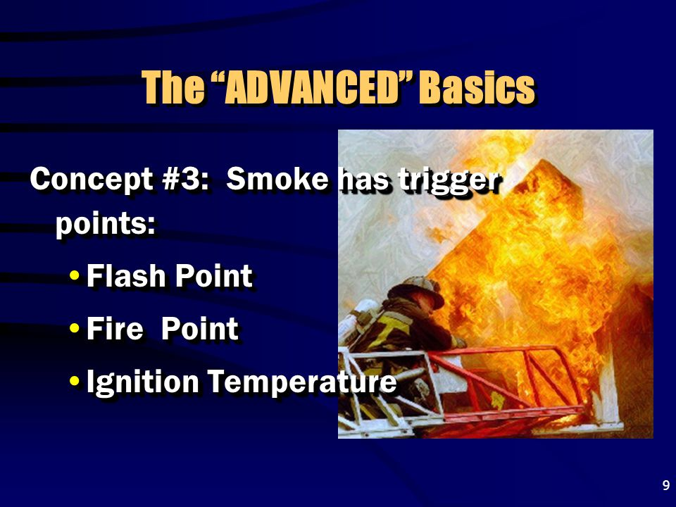 The ADVANCED Basics Concept #3: Smoke has trigger points:
