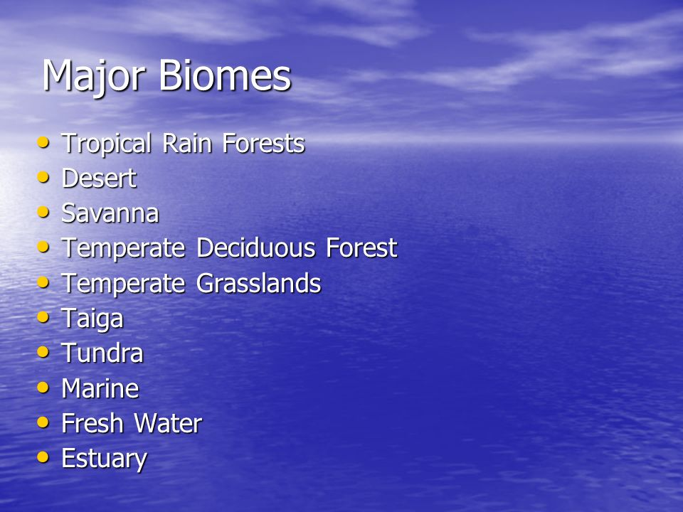 Major Biomes Tropical Rain Forests Desert Savanna