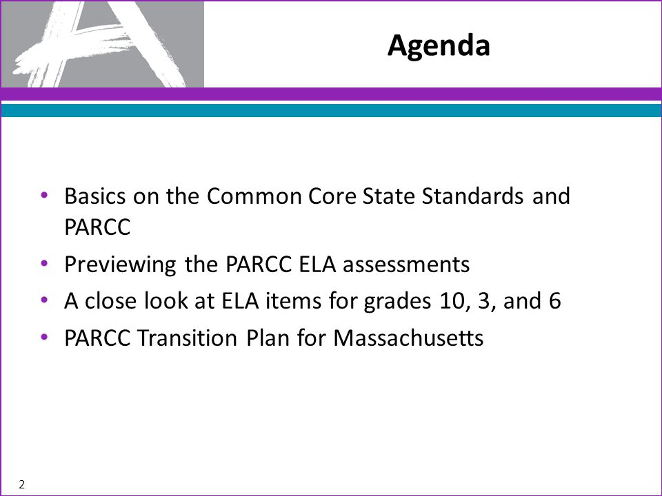 Agenda Basics on the Common Core State Standards and PARCC