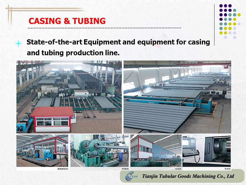 CASING & TUBING State-of-the-art Equipment and equipment for casing