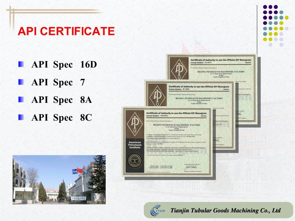 API CERTIFICATE API Spec 16D API Spec 7 API Spec 8A API Spec 8C