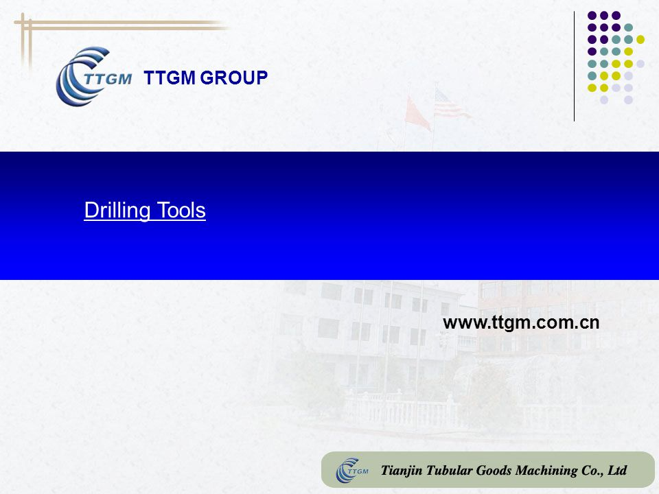 TTGM GROUP Drilling Tools www.ttgm.com.cn