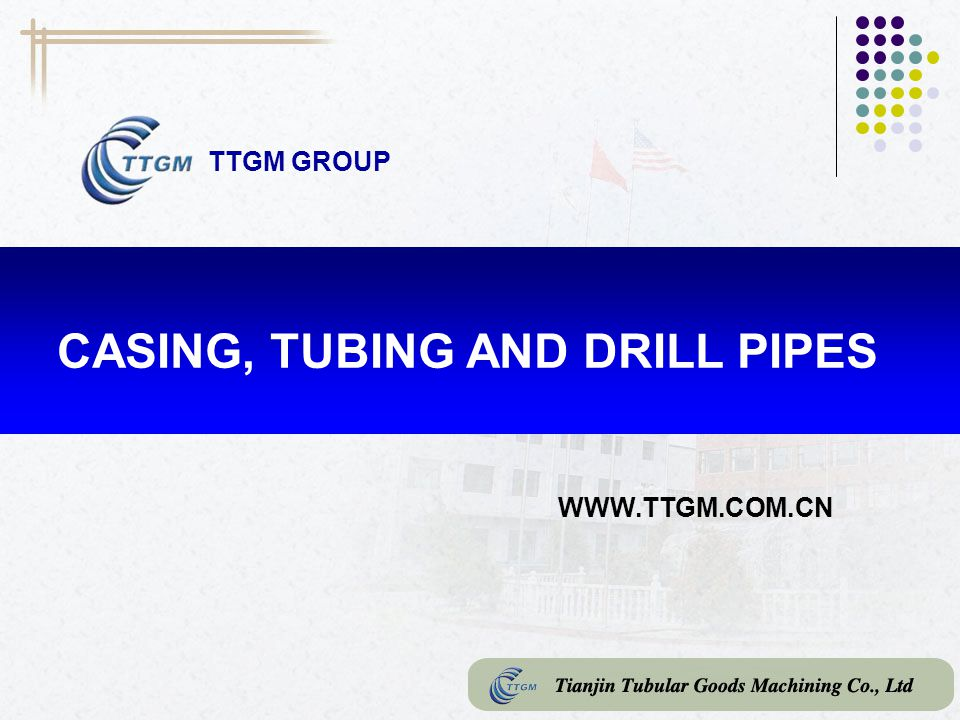 CASING, TUBING AND DRILL PIPES