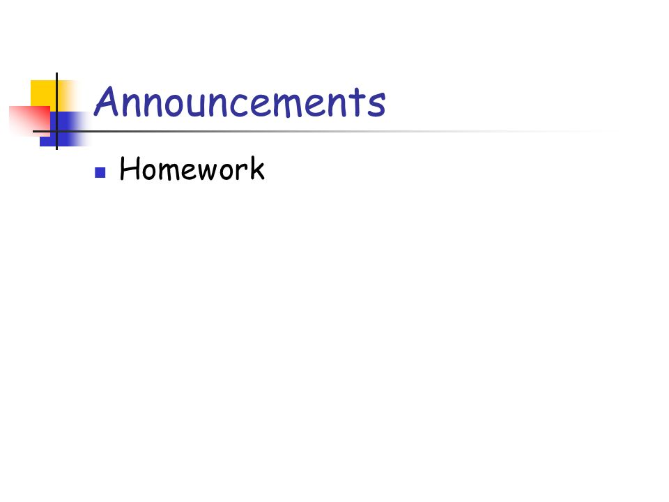 Announcements Homework