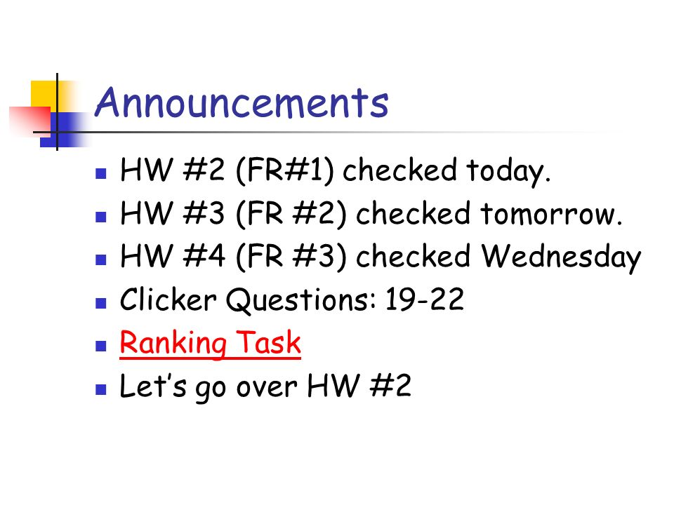 Announcements HW #2 (FR#1) checked today.