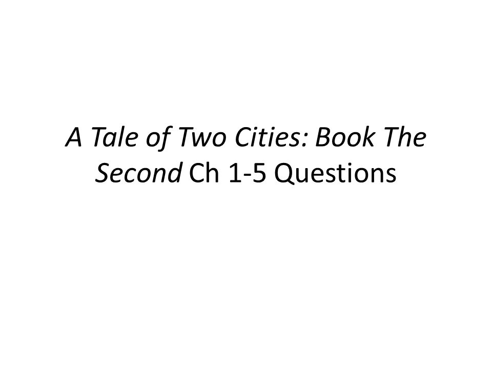A Tale of Two Cities: Book The Second Ch 1-5 Questions