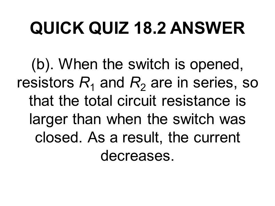 QUICK QUIZ 18.2 ANSWER