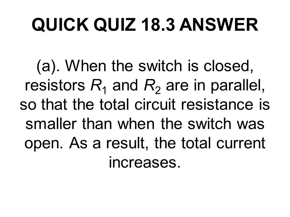 QUICK QUIZ 18.3 ANSWER