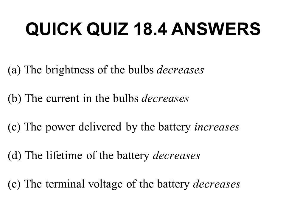 QUICK QUIZ 18.4 ANSWERS