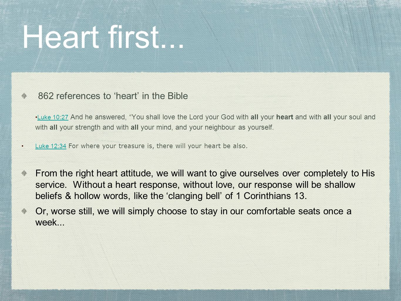 Heart first... 862 references to 'heart' in the Bible