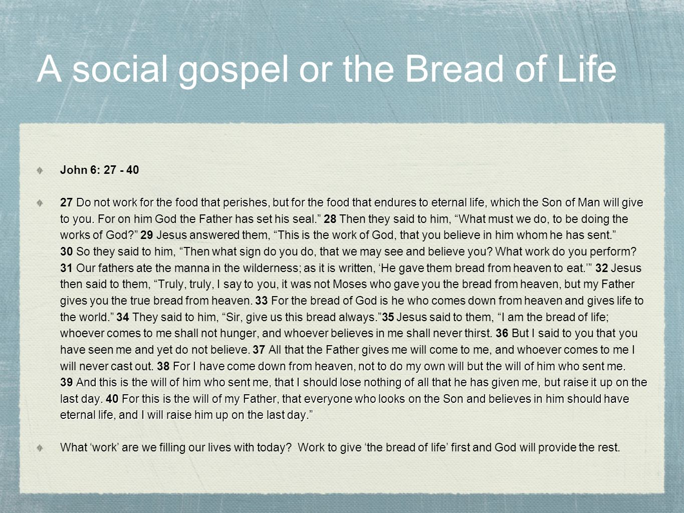 A social gospel or the Bread of Life