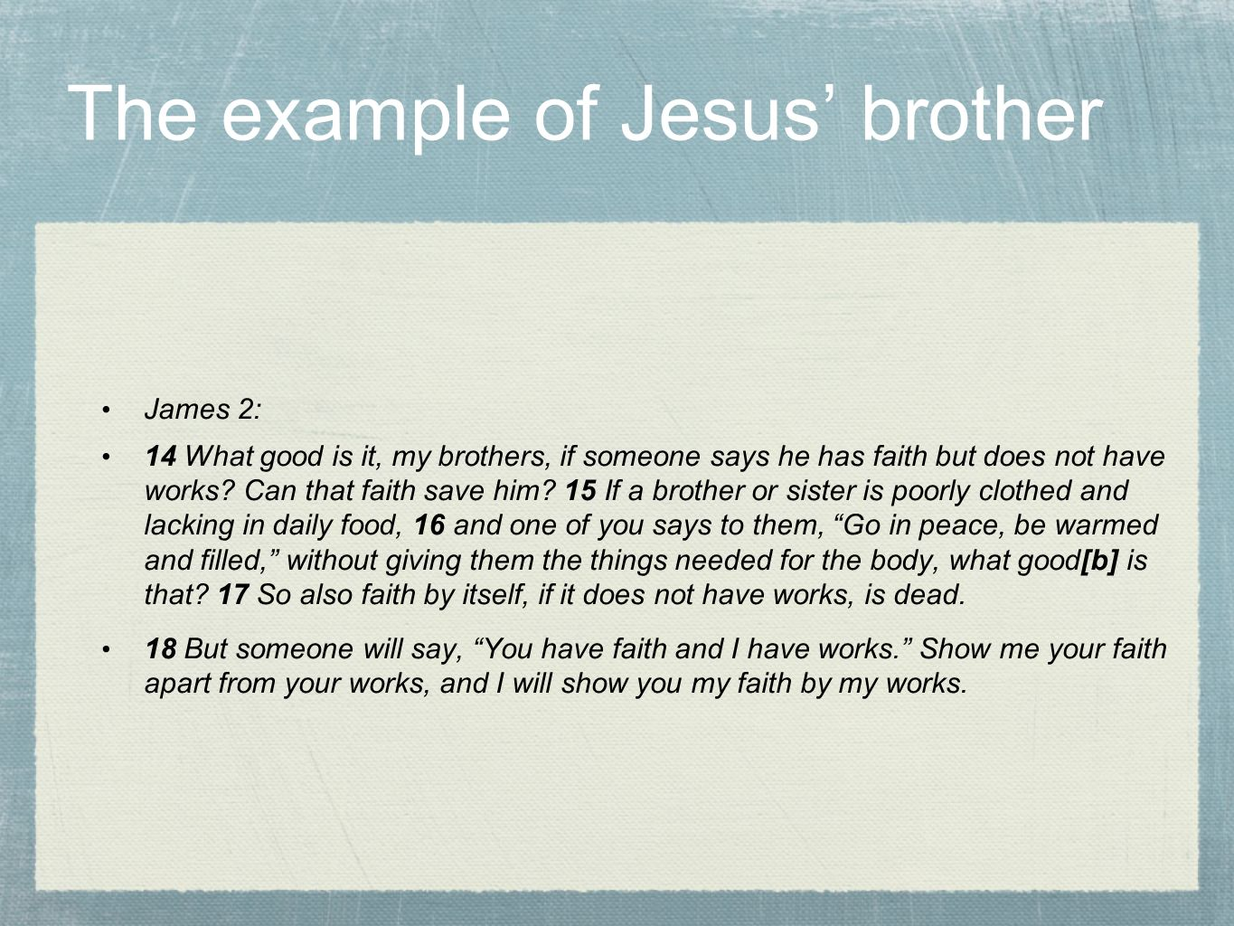 The example of Jesus' brother