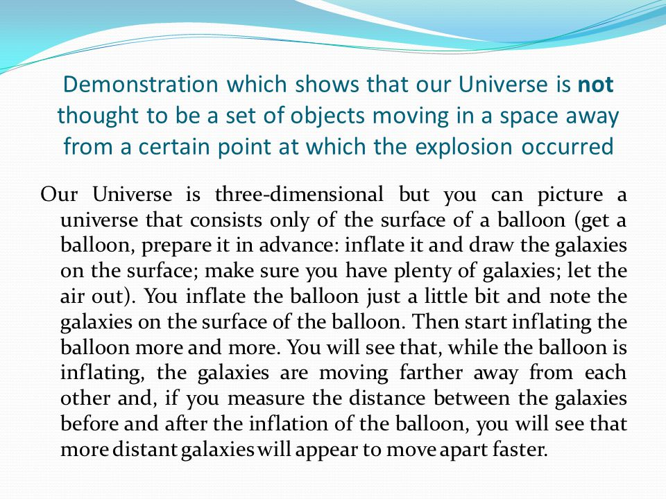 Demonstration which shows that our Universe is not thought to be a set of objects moving in a space away from a certain point at which the explosion occurred