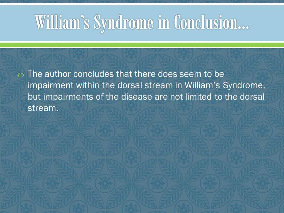 William's Syndrome in Conclusion…