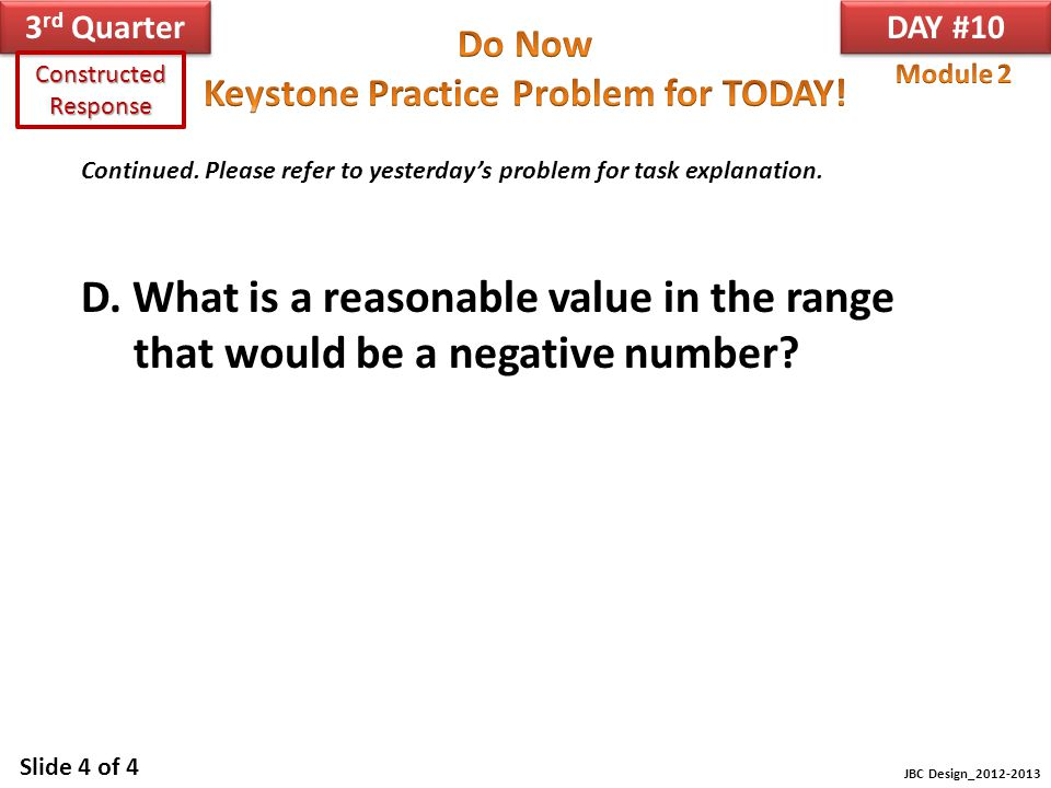 Constructed Response Module 2. Continued. Please refer to yesterday's problem for task explanation.