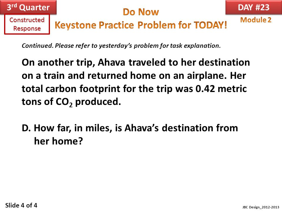 D. How far, in miles, is Ahava's destination from her home