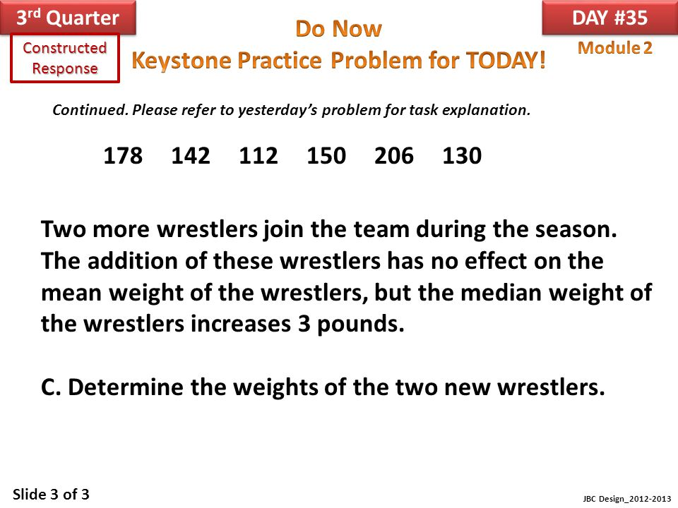 C. Determine the weights of the two new wrestlers.