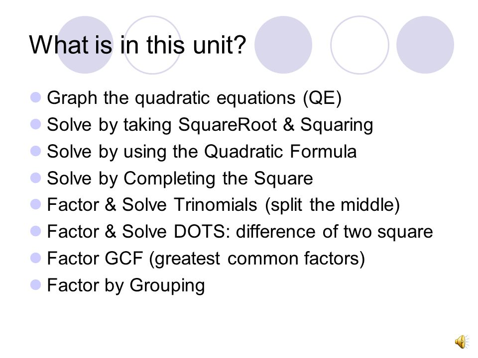 What is in this unit Graph the quadratic equations (QE)
