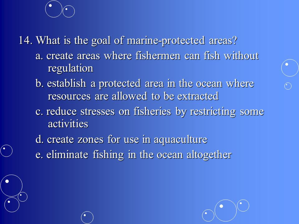14. What is the goal of marine-protected areas