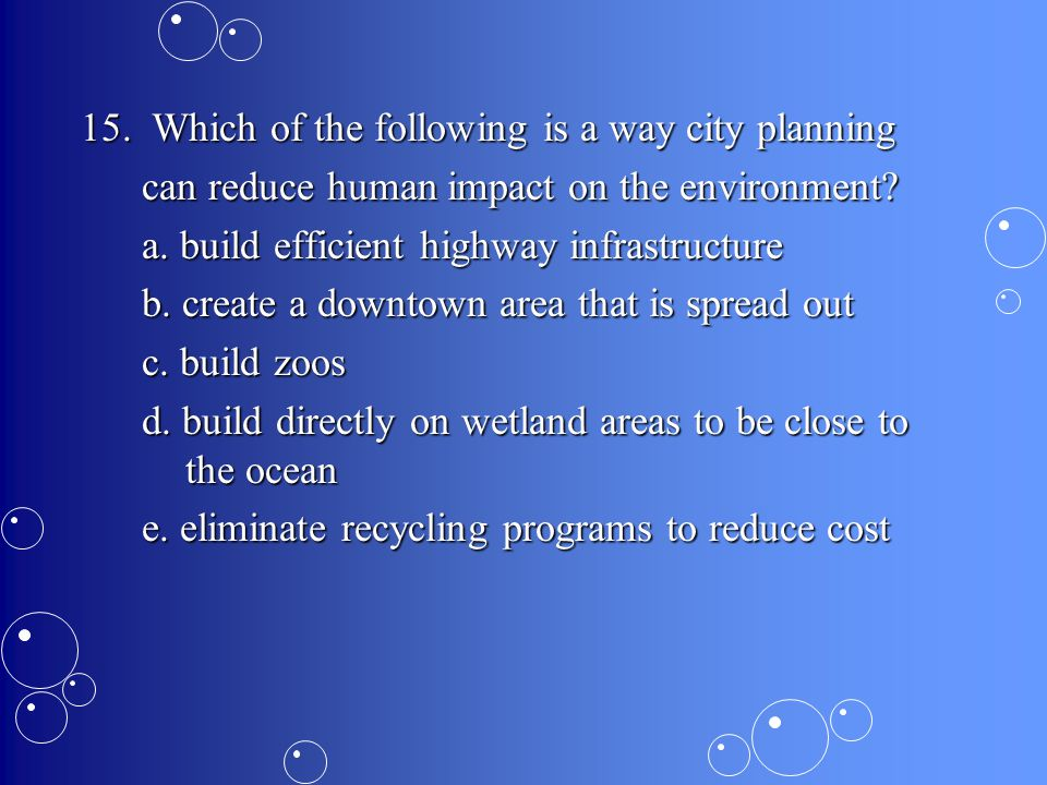 15. Which of the following is a way city planning