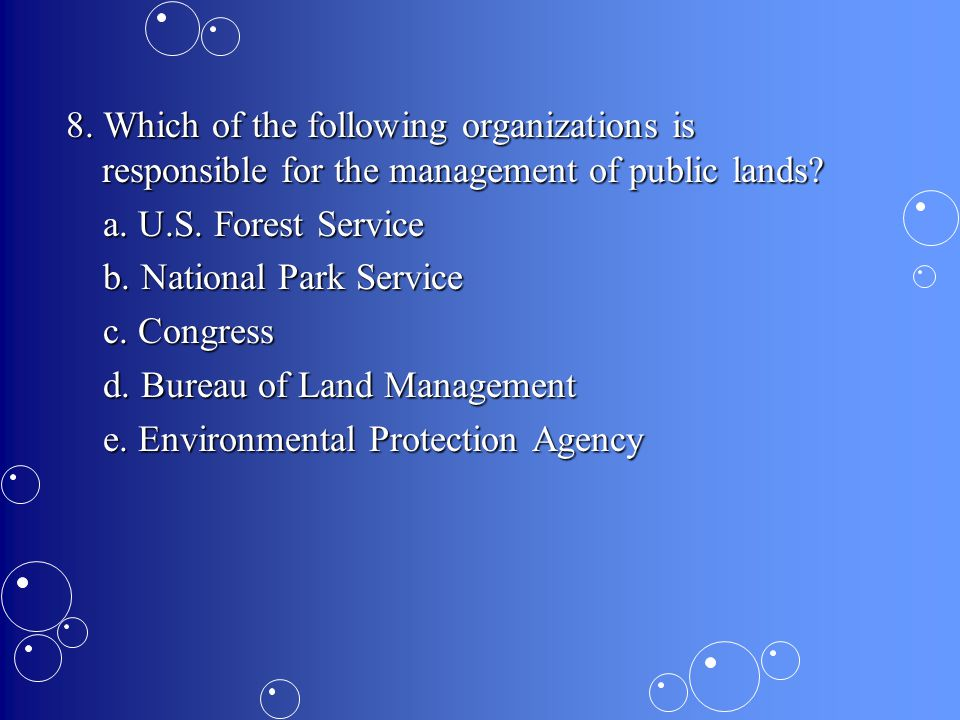 8. Which of the following organizations is responsible for the management of public lands