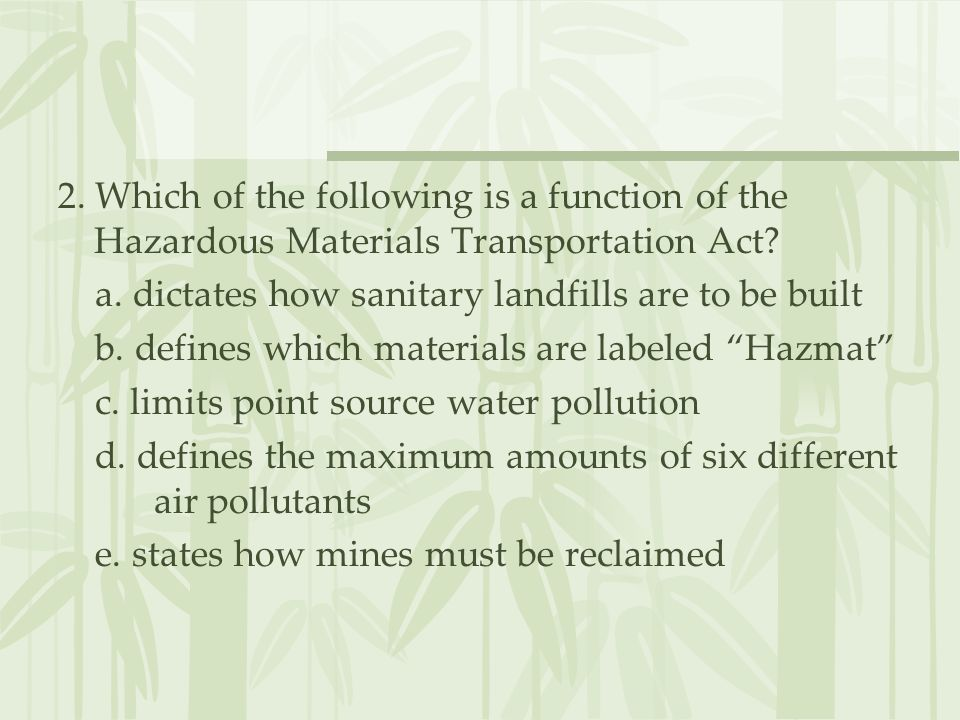 2. Which of the following is a function of the Hazardous Materials Transportation Act
