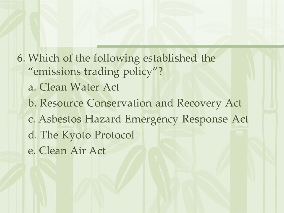 6. Which of the following established the emissions trading policy