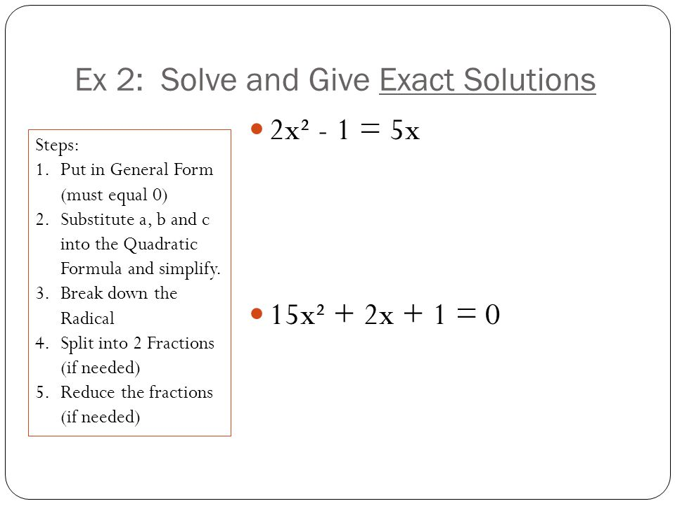 Ex 2: Solve and Give Exact Solutions