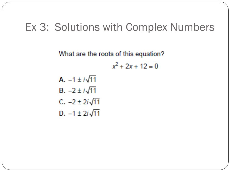 Ex 3: Solutions with Complex Numbers