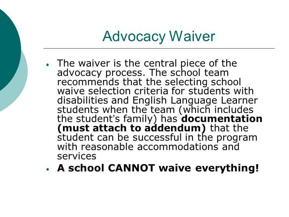 Advocacy Waiver A school CANNOT waive everything!