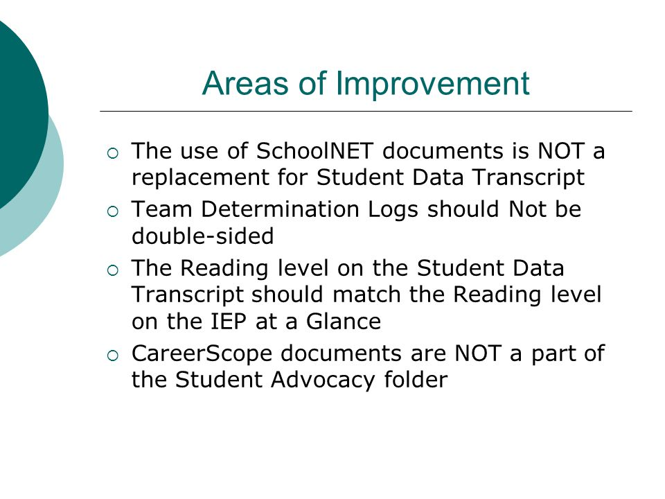 Areas of Improvement The use of SchoolNET documents is NOT a replacement for Student Data Transcript.