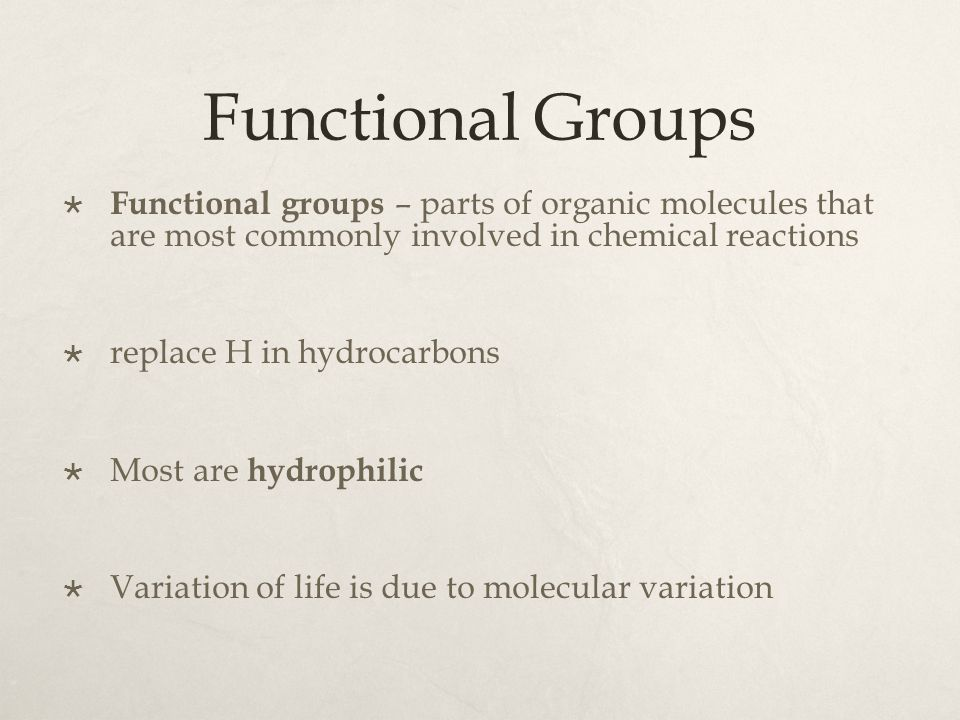 Functional Groups Functional groups – parts of organic molecules that are most commonly involved in chemical reactions.