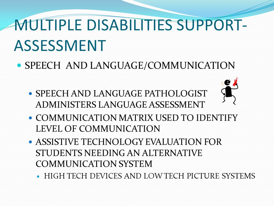 MULTIPLE DISABILITIES SUPPORT- ASSESSMENT