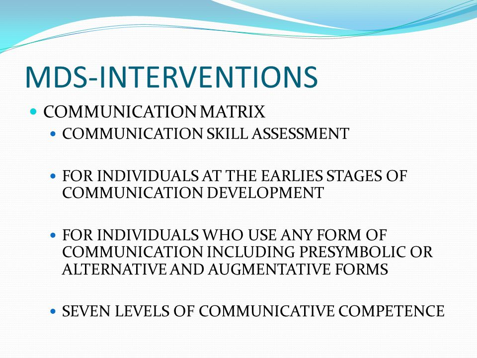 MDS-INTERVENTIONS COMMUNICATION MATRIX COMMUNICATION SKILL ASSESSMENT