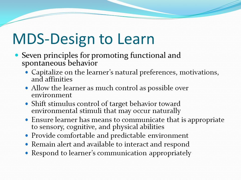 MDS-Design to Learn Seven principles for promoting functional and spontaneous behavior.