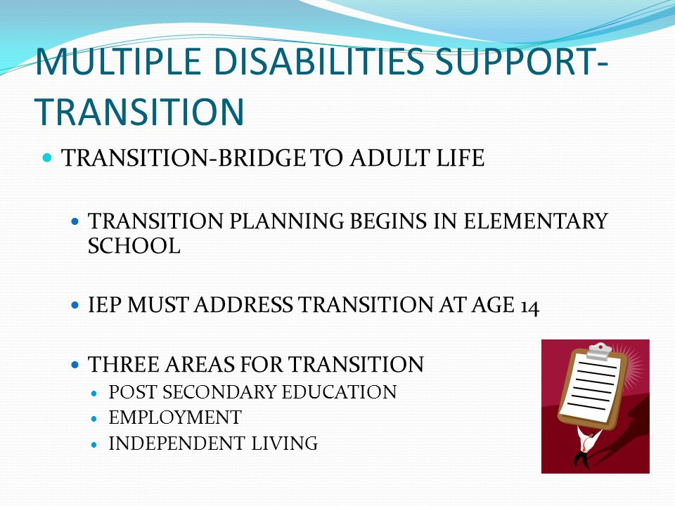 MULTIPLE DISABILITIES SUPPORT-TRANSITION