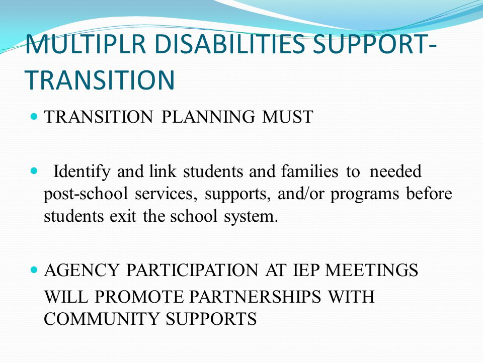 MULTIPLR DISABILITIES SUPPORT-TRANSITION
