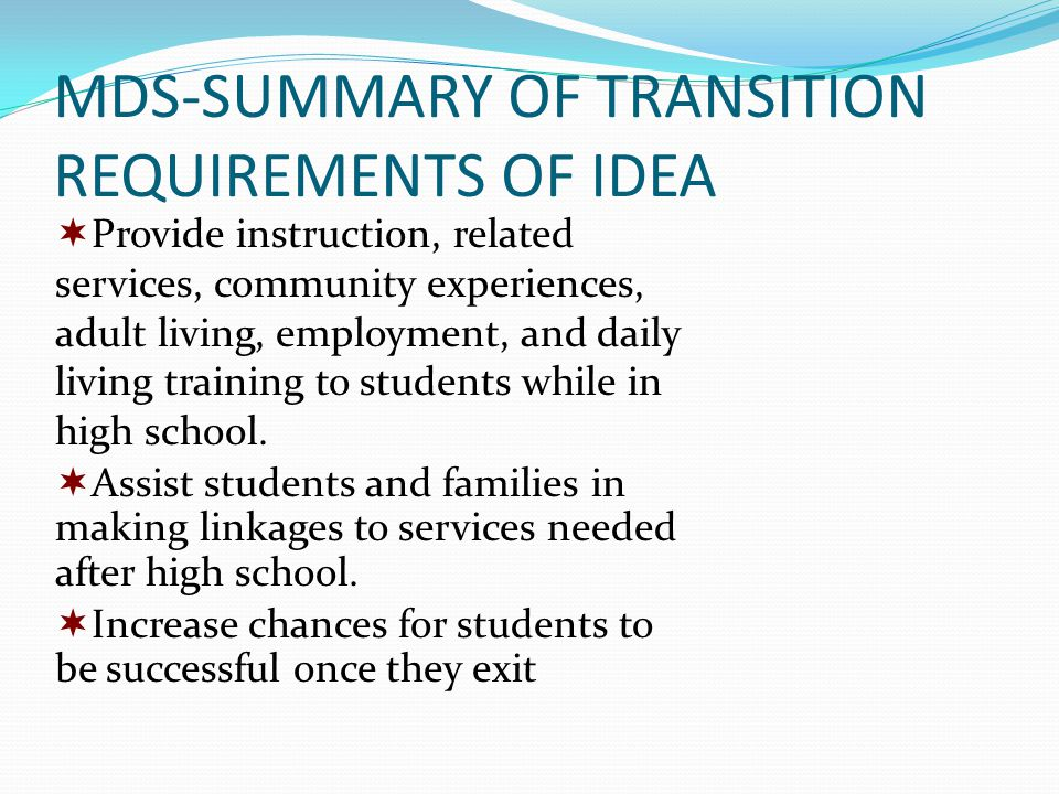 MDS-SUMMARY OF TRANSITION REQUIREMENTS OF IDEA