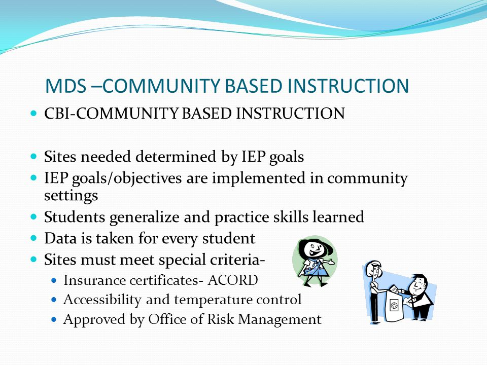 MDS –COMMUNITY BASED INSTRUCTION