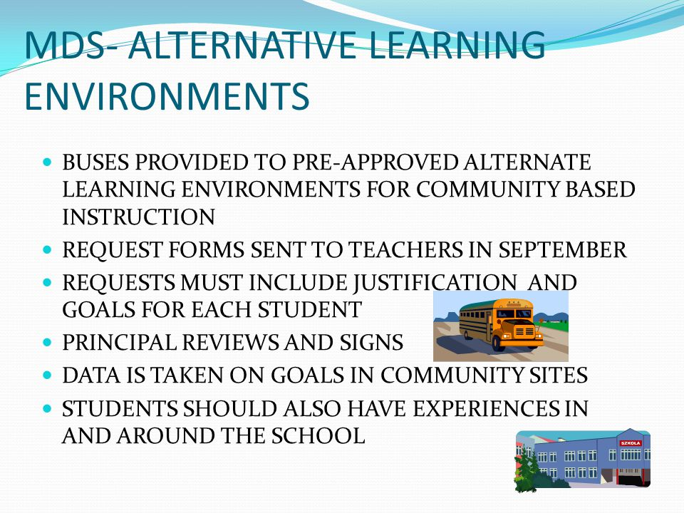MDS- ALTERNATIVE LEARNING ENVIRONMENTS