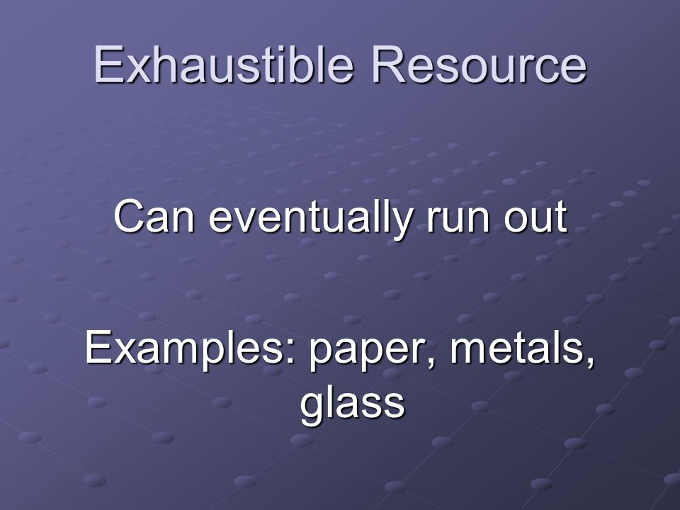 Examples: paper, metals, glass