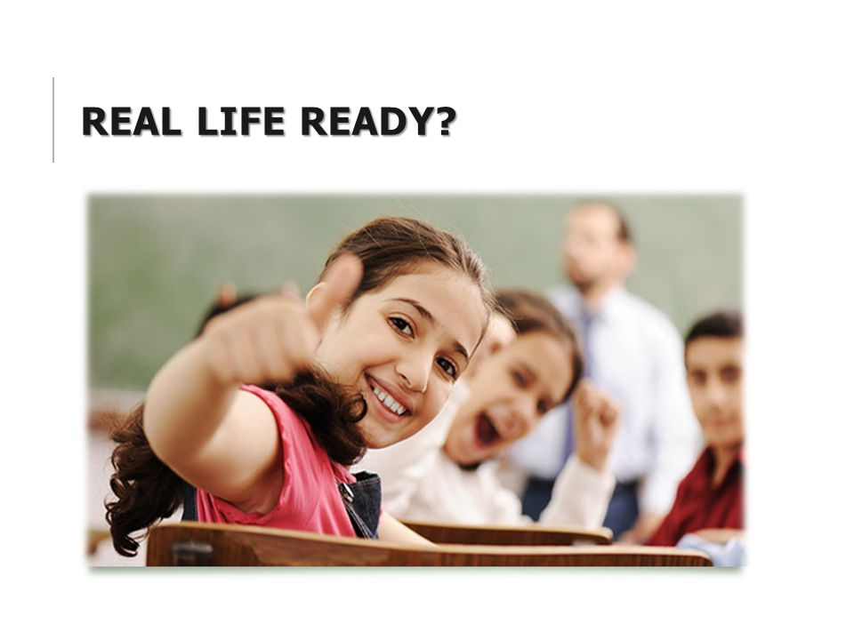 Real Life Ready Read the real life application.