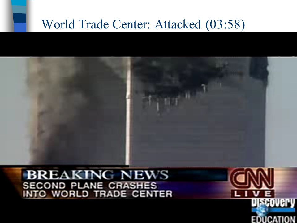 World Trade Center: Attacked (03:58)