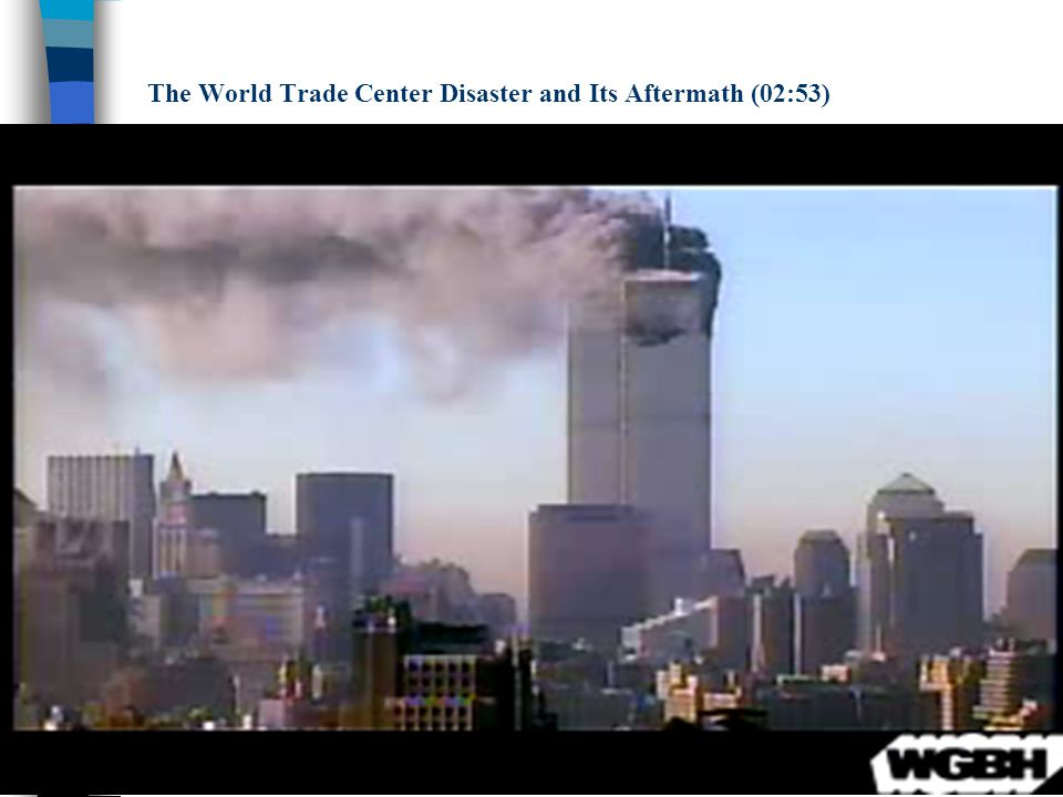 The World Trade Center Disaster and Its Aftermath (02:53)